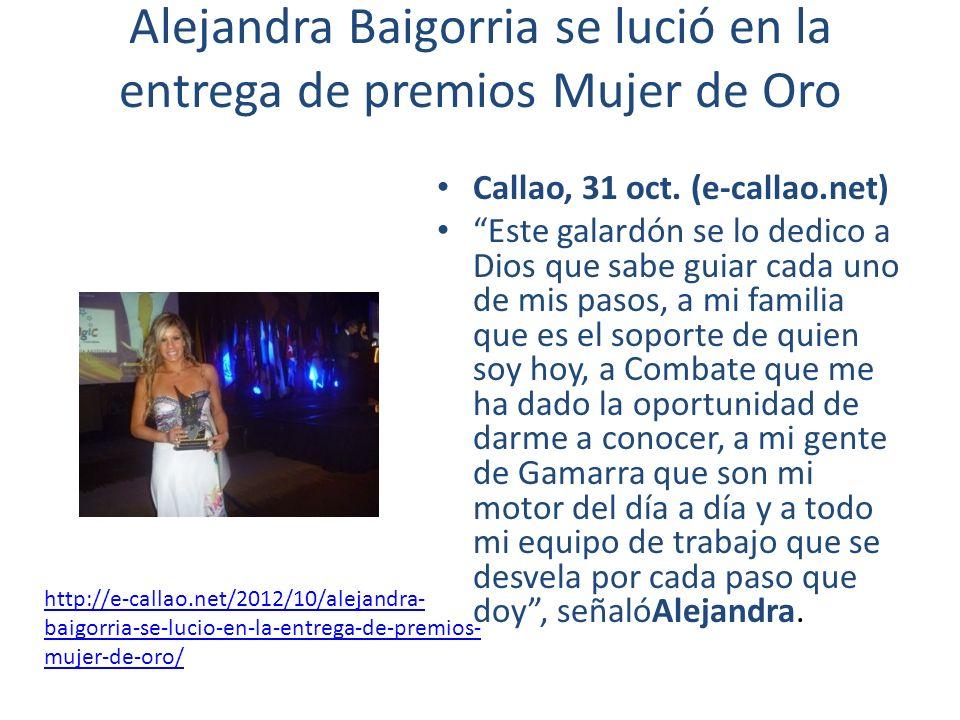 Alejandra Baigorria se lució en la entrega de premios Mujer de Oro Callao, 31 oct. (e-callao.net) Este galardón se lo dedico a Dios que sabe guiar cad