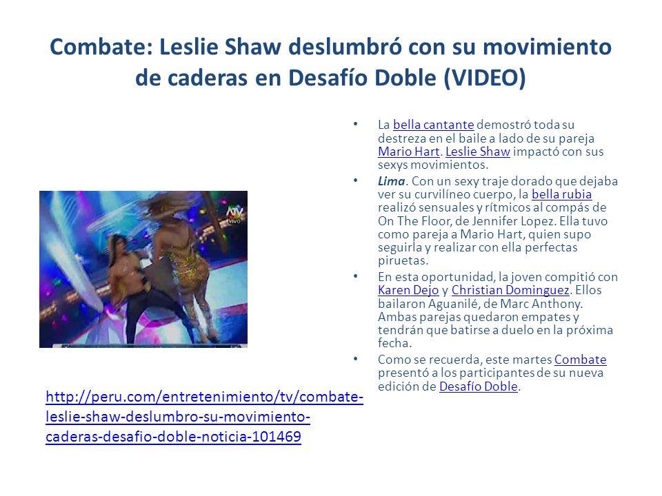 Combate: Leslie Shaw deslumbró con su movimiento de caderas en Desafío Doble (VIDEO) La bella cantante demostró toda su destreza en el baile a lado de