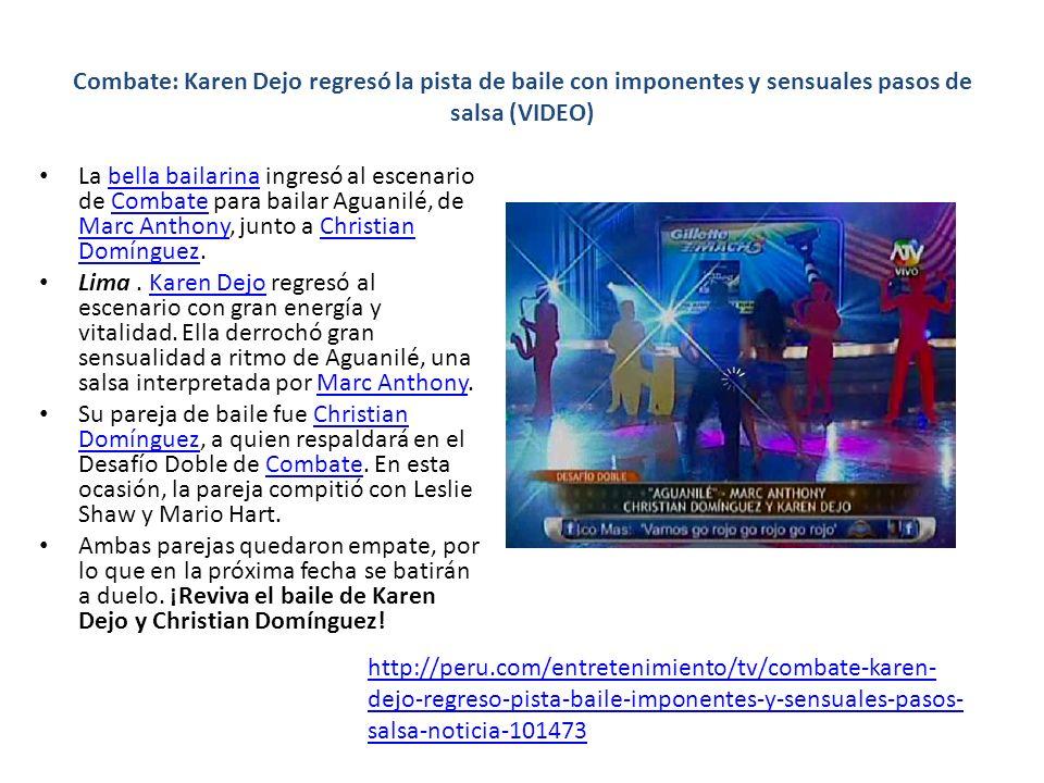 Combate: Karen Dejo regresó la pista de baile con imponentes y sensuales pasos de salsa (VIDEO) La bella bailarina ingresó al escenario de Combate par