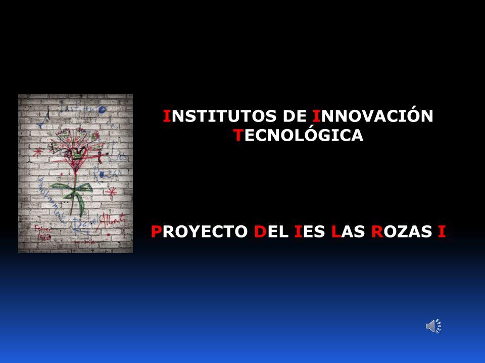 INSTITUTOS DE INNOVACIÓN TECNOLÓGICA PROYECTO DEL IES LAS ROZAS I 5.- Logros.