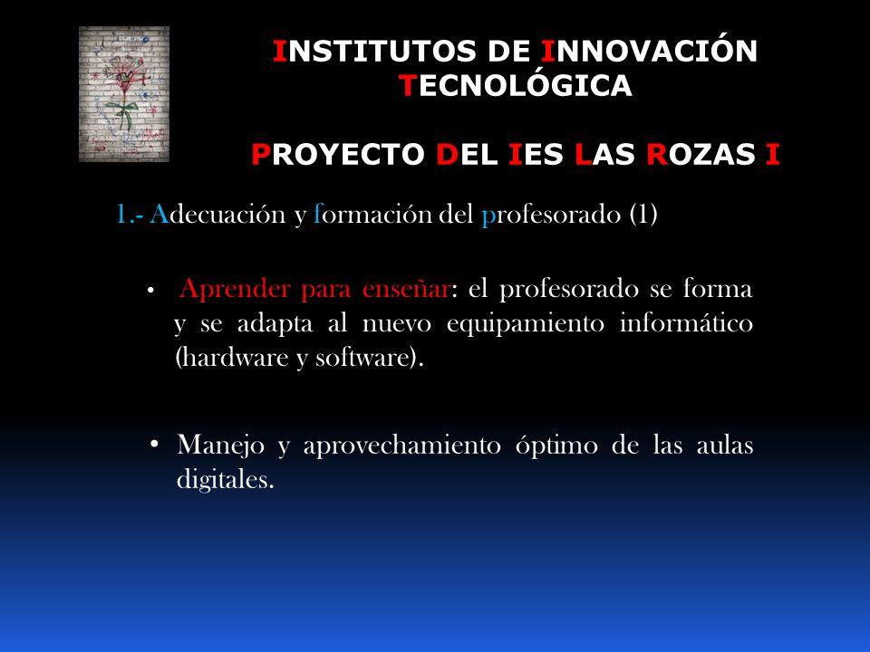 INSTITUTOS DE INNOVACIÓN TECNOLÓGICA PROYECTO DEL IES LAS ROZAS I 6.- Nos damos a conocer.