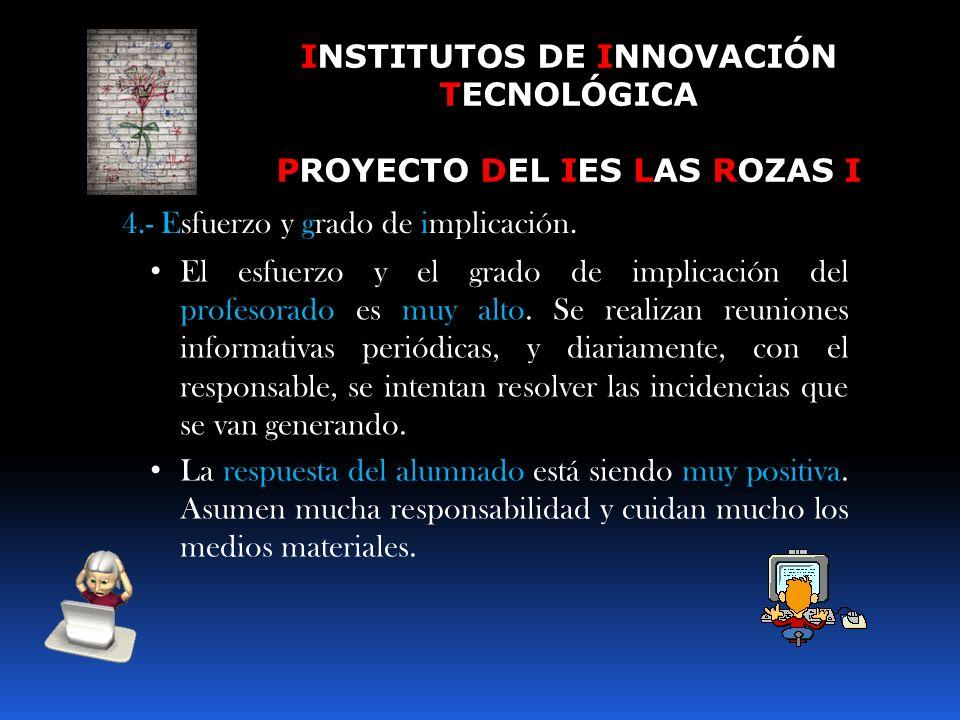 INSTITUTOS DE INNOVACIÓN TECNOLÓGICA PROYECTO DEL IES LAS ROZAS I 3.- La inversión y la organización de los medios. (2) Se ha realizado una gran inver
