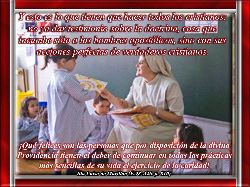 Santa Luisa, también afirma sobre la misión, como fruto de la acción del Espíritu Santo: Esto es, me parece, lo que Nuestro Señor quería decir a sus A