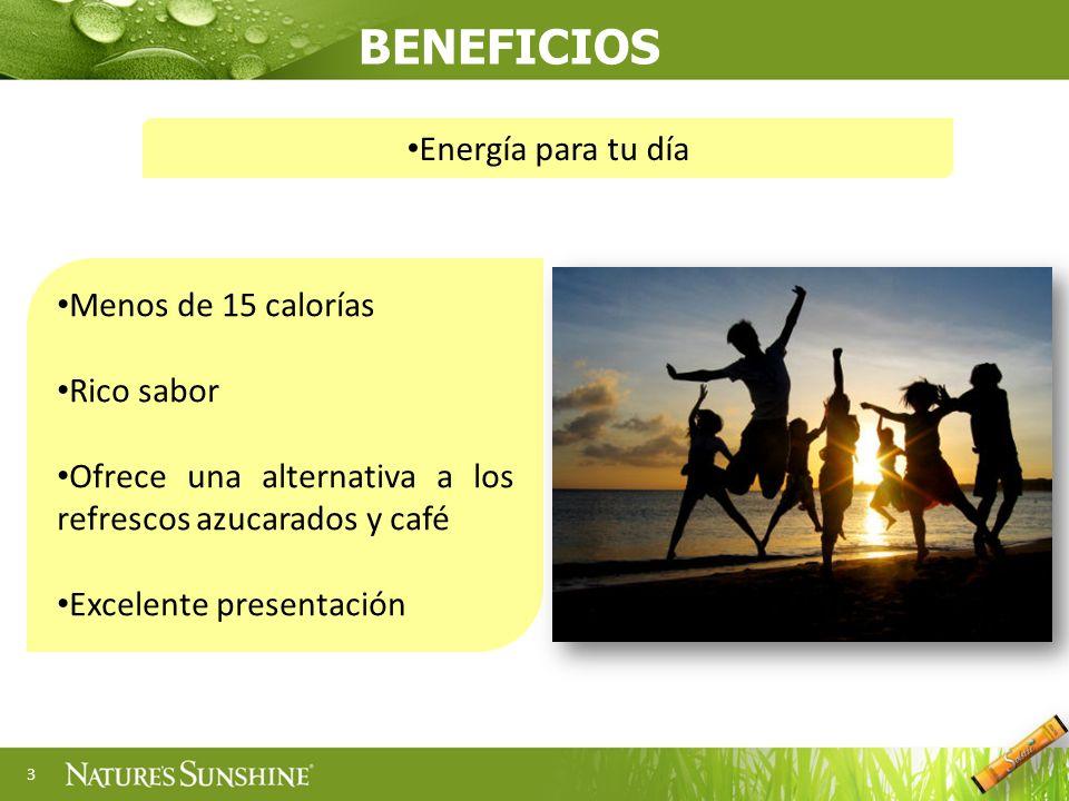 3 Menos de 15 calorías Rico sabor Ofrece una alternativa a los refrescos azucarados y café Excelente presentación BENEFICIOS Energía para tu día