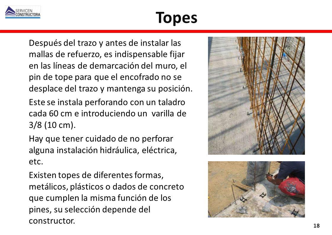 Después del trazo y antes de instalar las mallas de refuerzo, es indispensable fijar en las líneas de demarcación del muro, el pin de tope para que el