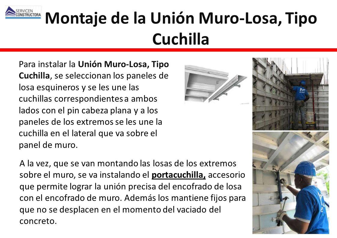 Para instalar la Unión Muro-Losa, Tipo Cuchilla, se seleccionan los paneles de losa esquineros y se les une las cuchillas correspondientes a ambos lad