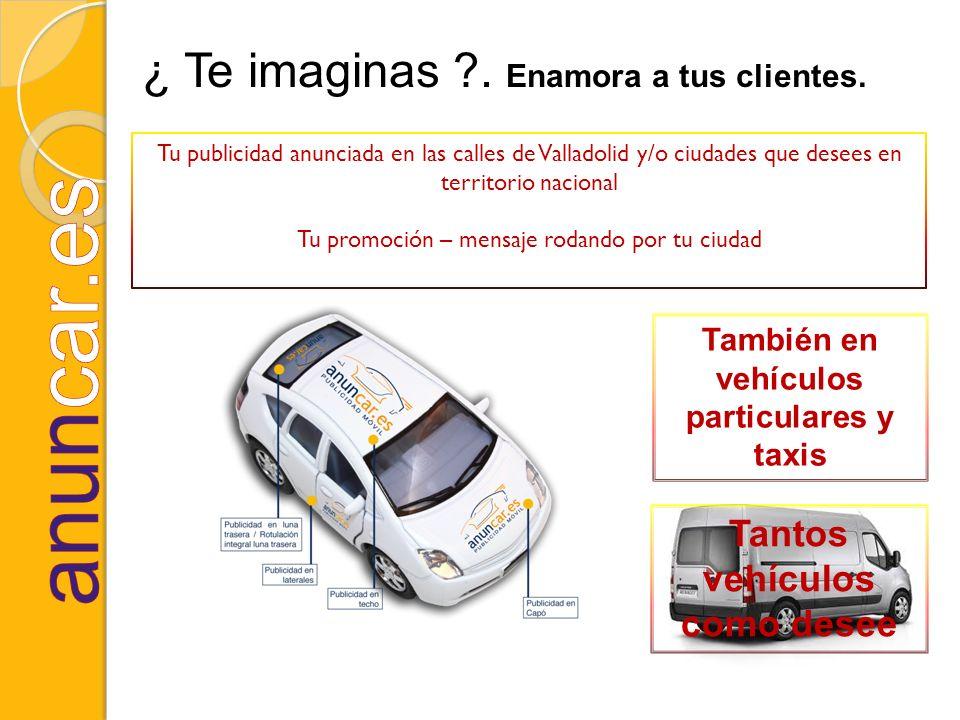 Tu publicidad anunciada en las calles de Valladolid y/o ciudades que desees en territorio nacional Tu promoción – mensaje rodando por tu ciudad ¿ Te i