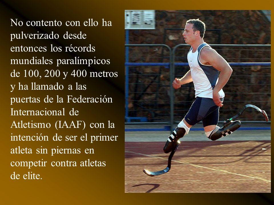 En el atletismo lo acompaña una voluntad de acero, un insaciable espíritu competitivo y dos prótesis con las que engaña a la naturaleza. Pisando sobre