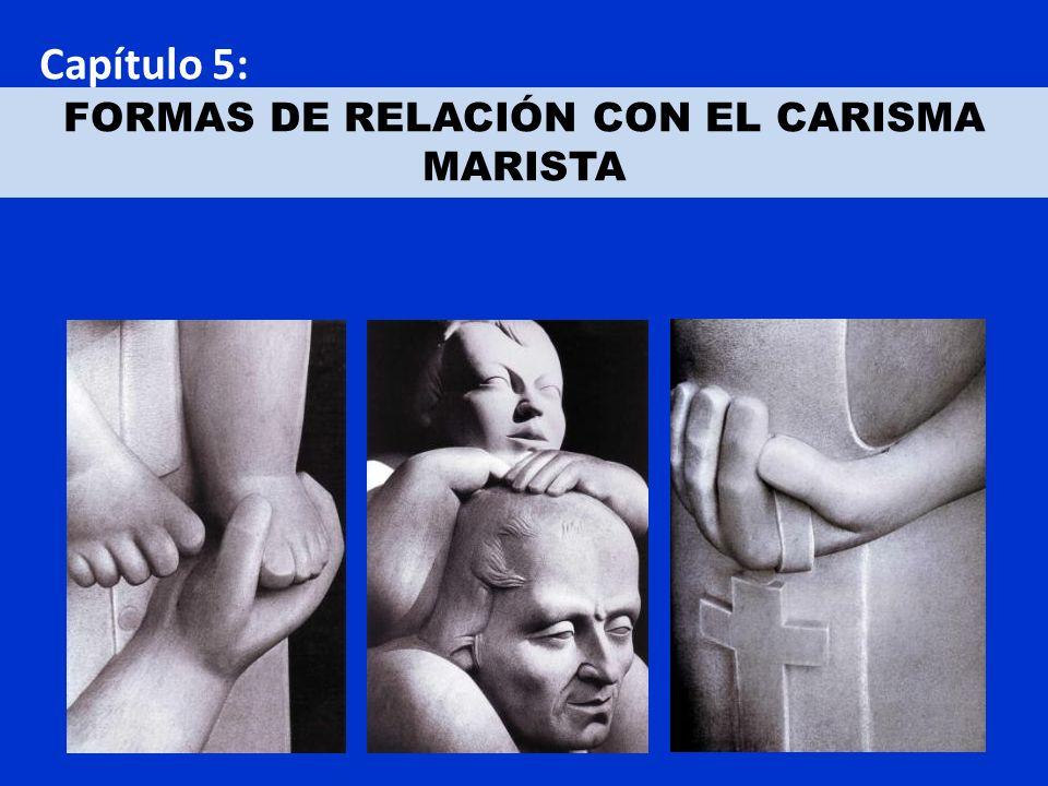 Capítulo 5: FORMAS DE RELACIÓN CON EL CARISMA MARISTA