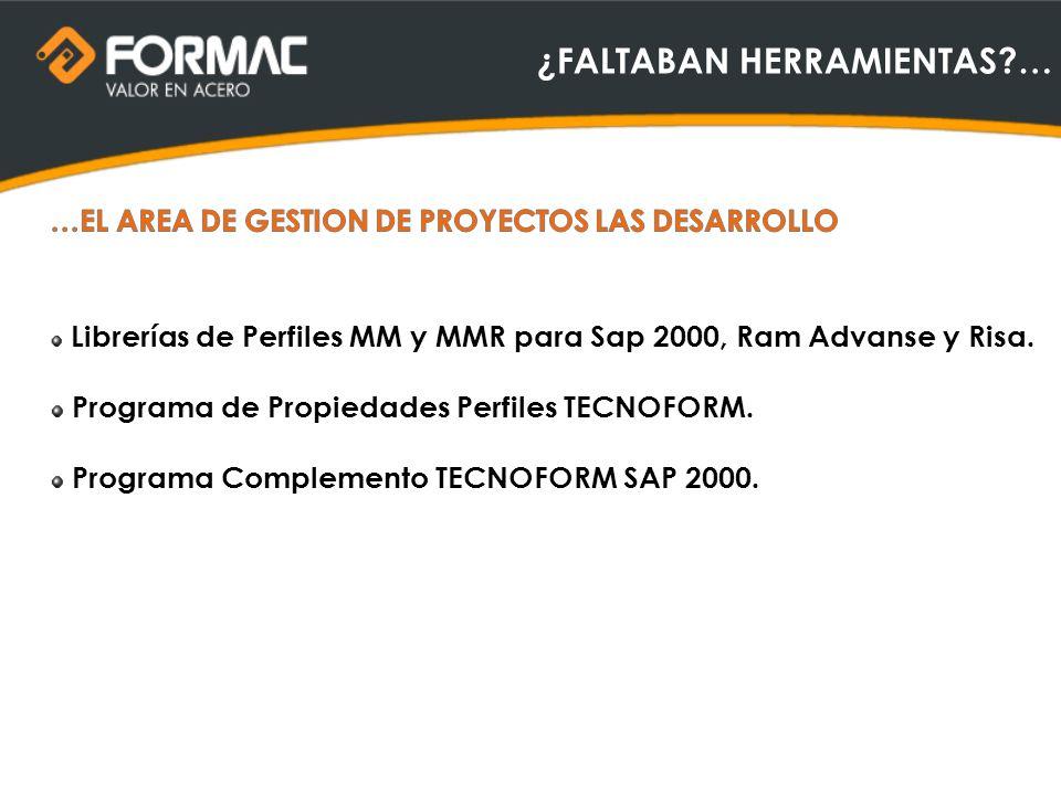 ¿FALTABAN HERRAMIENTAS?… Librerías de Perfiles MM y MMR para Sap 2000, Ram Advanse y Risa. Programa de Propiedades Perfiles TECNOFORM. Programa Comple
