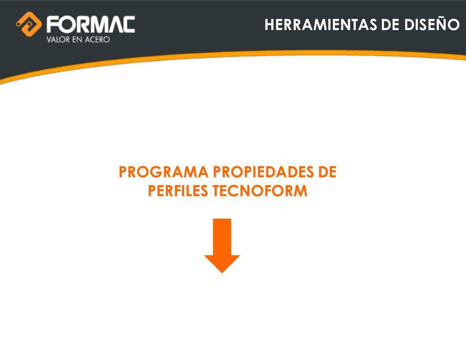 HERRAMIENTAS DE DISEÑO PROGRAMA PROPIEDADES DE PERFILES TECNOFORM