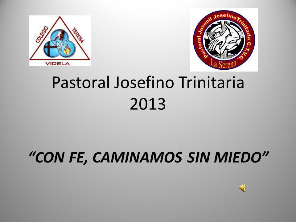 Pastoral Josefino Trinitaria 2013 CON FE, CAMINAMOS SIN MIEDO