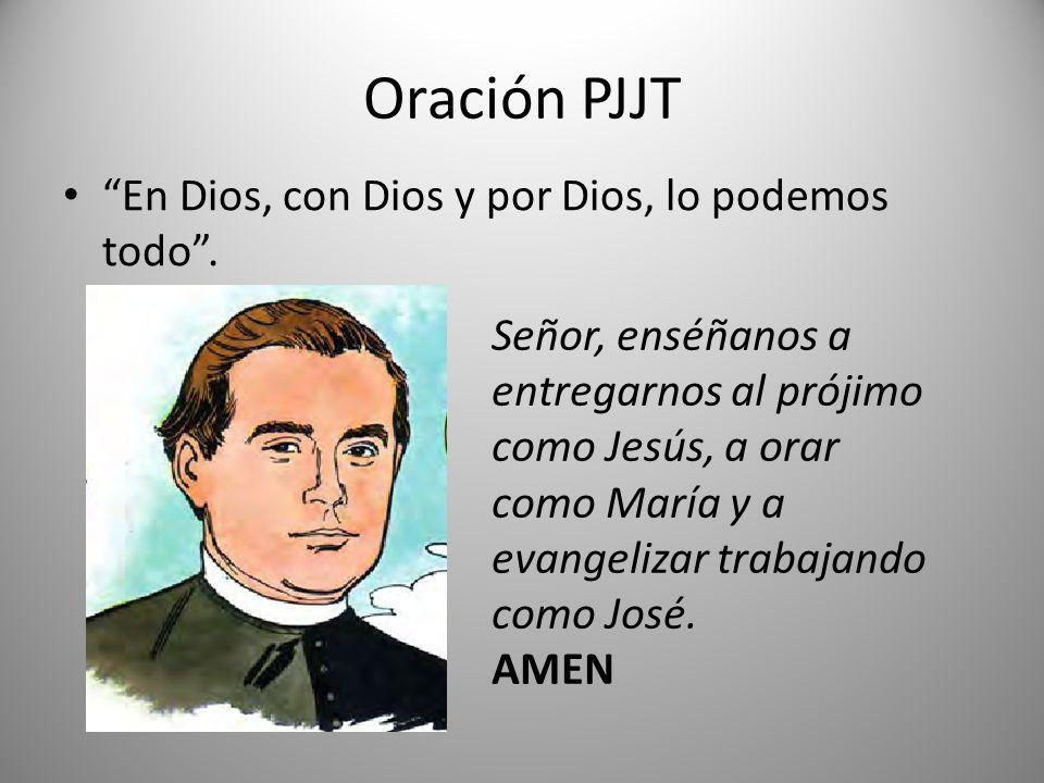 Oración PJJT En Dios, con Dios y por Dios, lo podemos todo.