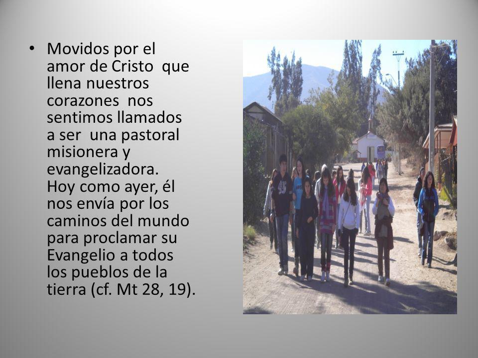 Movidos por el amor de Cristo que llena nuestros corazones nos sentimos llamados a ser una pastoral misionera y evangelizadora.