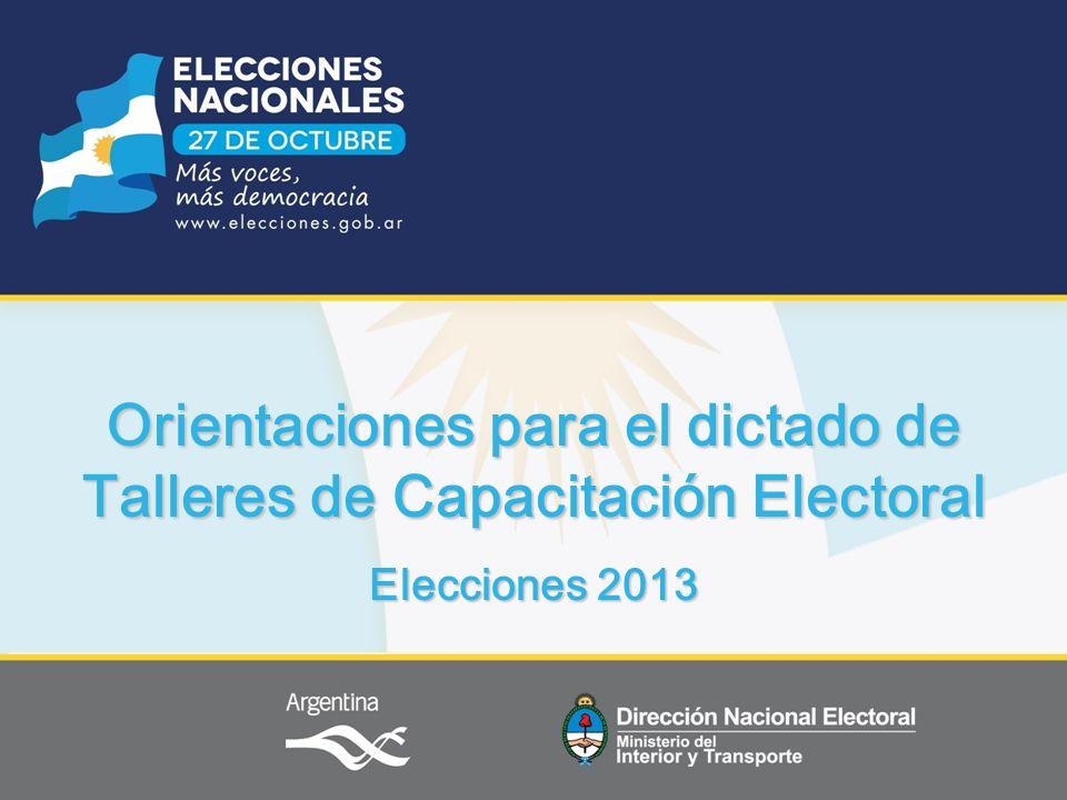 Orientaciones para el dictado de Talleres de Capacitación Electoral Elecciones 2013