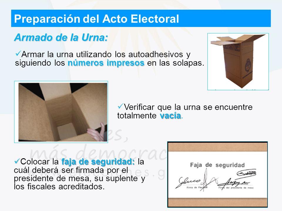 Preparación del Acto Electoral vacía Verificar que la urna se encuentre totalmente vacía. faja de seguridad: Colocar la faja de seguridad: la cuál deb