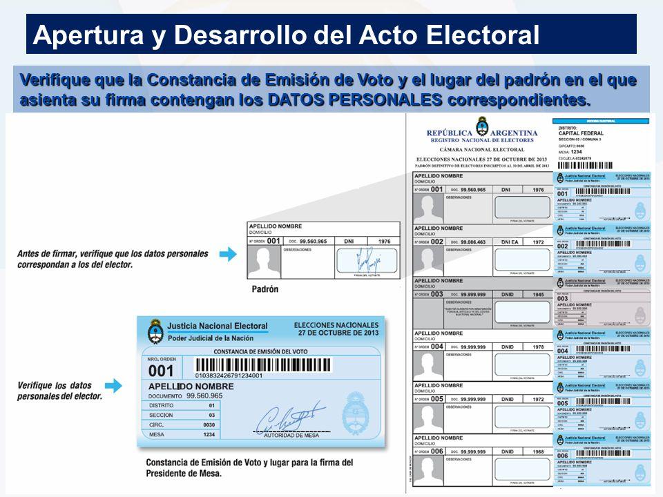 Apertura y Desarrollo del Acto Electoral Verifique que la Constancia de Emisión de Voto y el lugar del padrón en el que asienta su firma contengan los