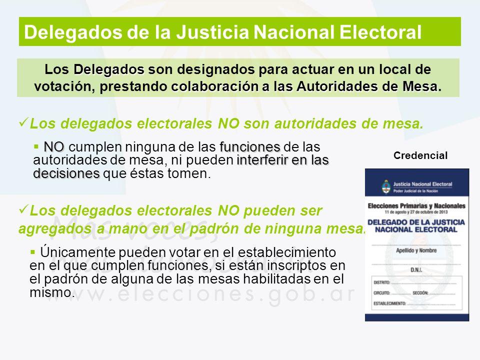 Delegados de la Justicia Nacional Electoral Delegados colaboración a las Autoridades de Mesa Los Delegados son designados para actuar en un local de v