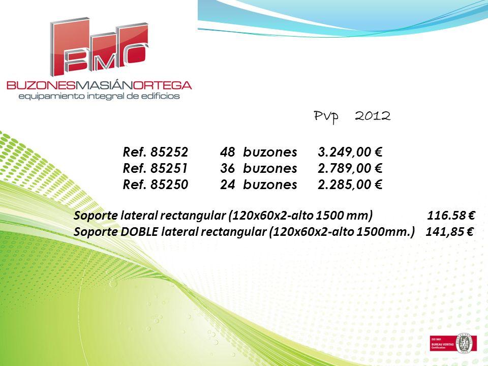 Ref. 8525248 buzones3.249,00 Ref. 8525136 buzones2.789,00 Ref.