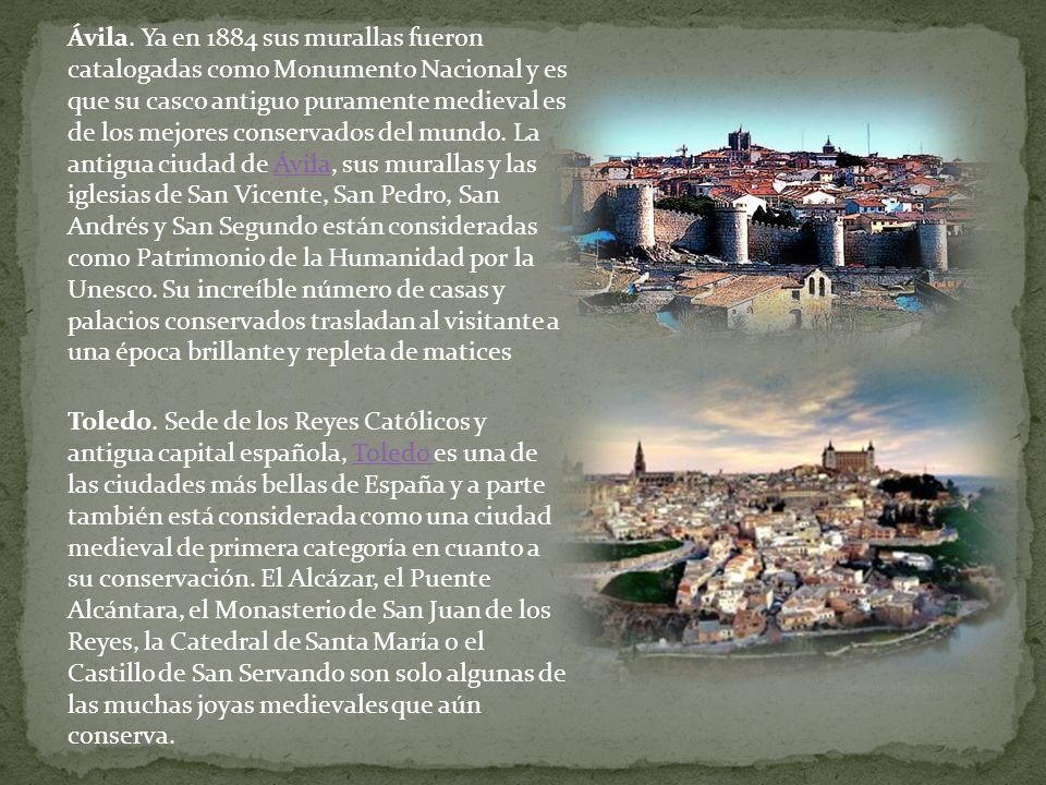Ávila. Ya en 1884 sus murallas fueron catalogadas como Monumento Nacional y es que su casco antiguo puramente medieval es de los mejores conservados d
