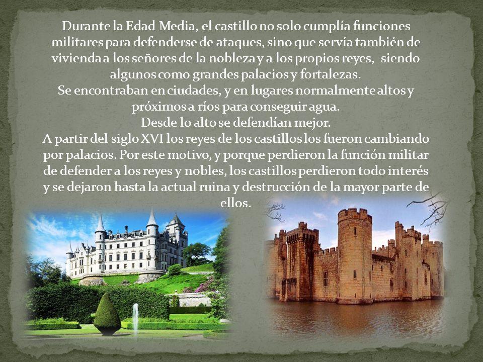 Durante la Edad Media, el castillo no solo cumplía funciones militares para defenderse de ataques, sino que servía también de vivienda a los señores d