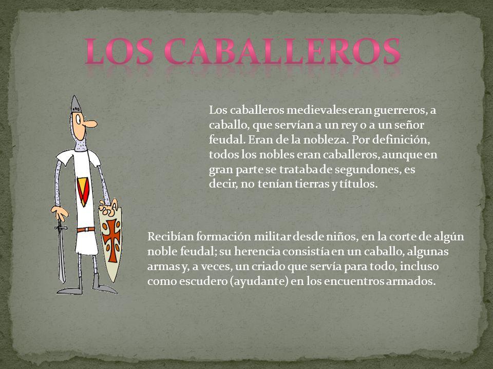 Los caballeros medievales eran guerreros, a caballo, que servían a un rey o a un señor feudal. Eran de la nobleza. Por definición, todos los nobles er