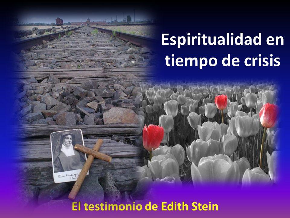 Espiritualidad en tiempo de crisis El testimonio de Edith Stein
