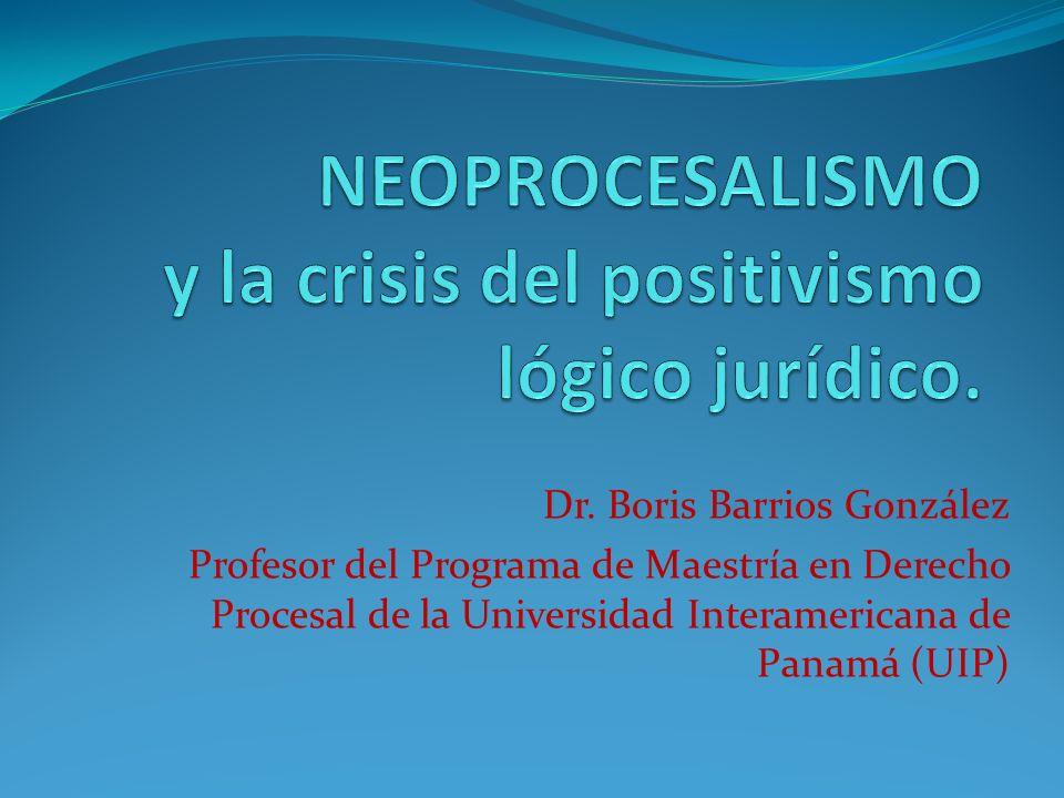 Dr. Boris Barrios González Profesor del Programa de Maestría en Derecho Procesal de la Universidad Interamericana de Panamá (UIP)