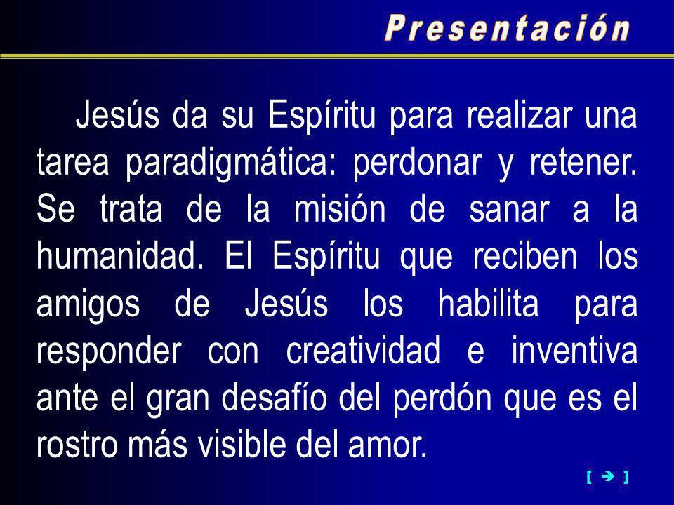 Jesús da su Espíritu para realizar una tarea paradigmática: perdonar y retener.