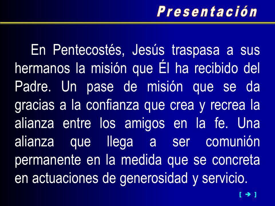 En Pentecostés, Jesús traspasa a sus hermanos la misión que Él ha recibido del Padre.