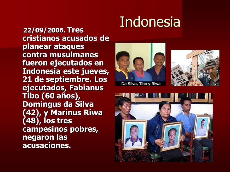 Indonesia Indonesia 22/09/2006. Tres cristianos acusados de planear ataques contra musulmanes fueron ejecutados en Indonesia este jueves, 21 de septie
