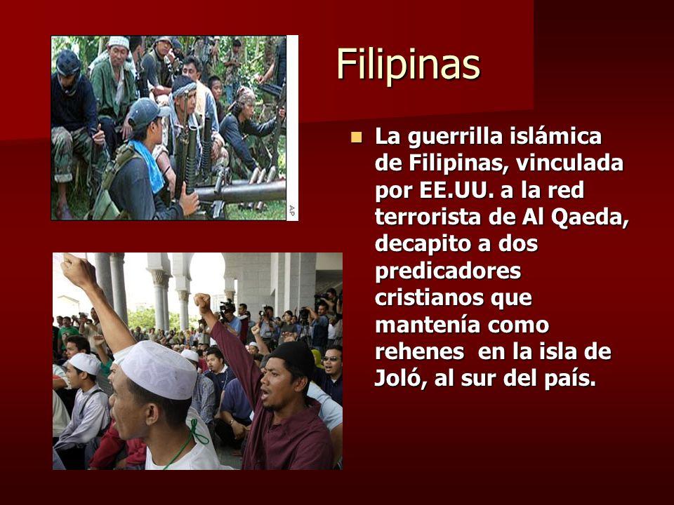 Filipinas Filipinas La guerrilla islámica de Filipinas, vinculada por EE.UU. a la red terrorista de Al Qaeda, decapito a dos predicadores cristianos q