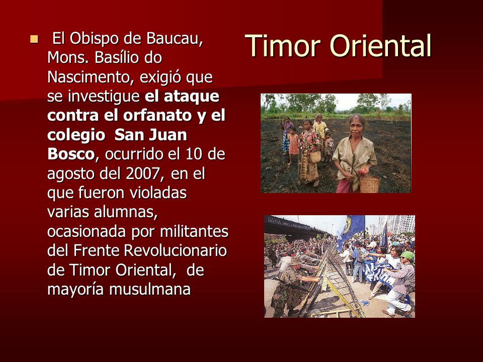 Timor Oriental Timor Oriental El Obispo de Baucau, Mons. Basílio do Nascimento, exigió que se investigue el ataque contra el orfanato y el colegio San