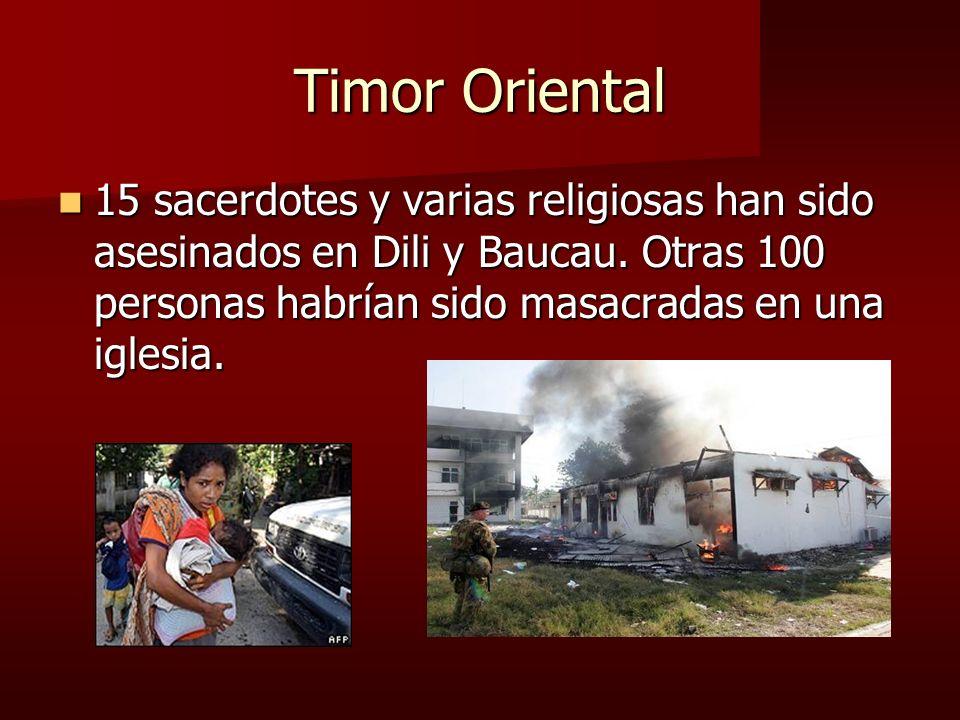 Timor Oriental 15 sacerdotes y varias religiosas han sido asesinados en Dili y Baucau. Otras 100 personas habrían sido masacradas en una iglesia. 15 s