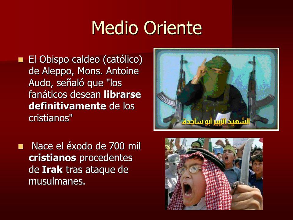 Medio Oriente El Obispo caldeo (católico) de Aleppo, Mons. Antoine Audo, señaló que