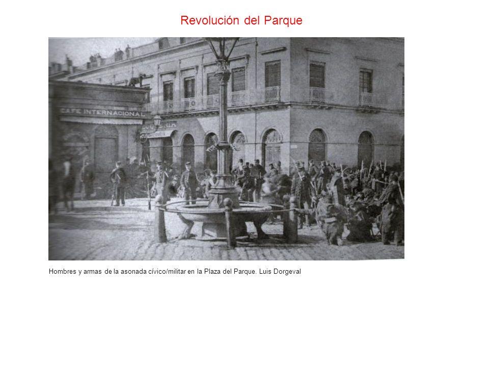 Revolución del Parque Hombres y armas de la asonada cívico/militar en la Plaza del Parque. Luis Dorgeval