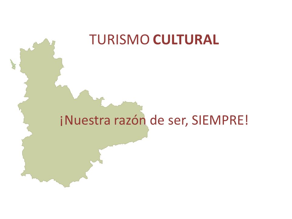 TURISMO CULTURAL ¡Nuestra razón de ser, SIEMPRE!