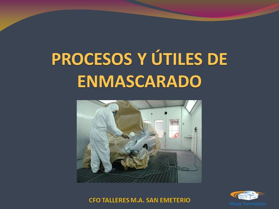 CFO TALLERES M.A. SAN EMETERIO PROCESOS Y ÚTILES DE ENMASCARADO
