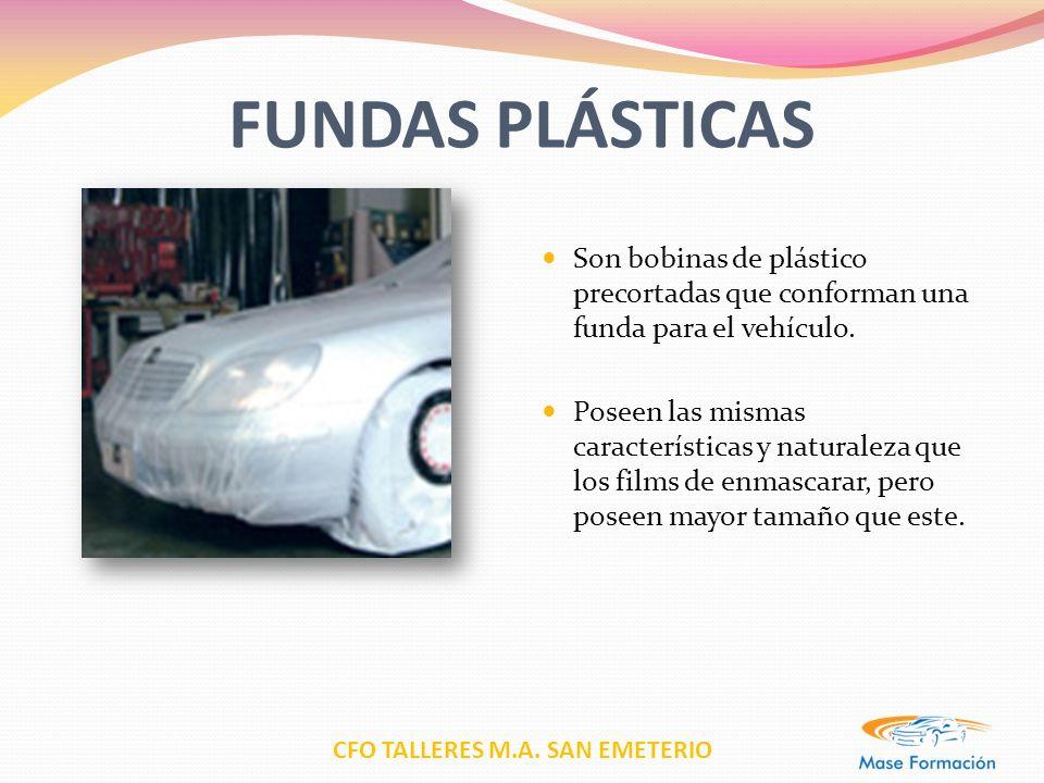 CFO TALLERES M.A. SAN EMETERIO FUNDAS PLÁSTICAS Son bobinas de plástico precortadas que conforman una funda para el vehículo. Poseen las mismas caract