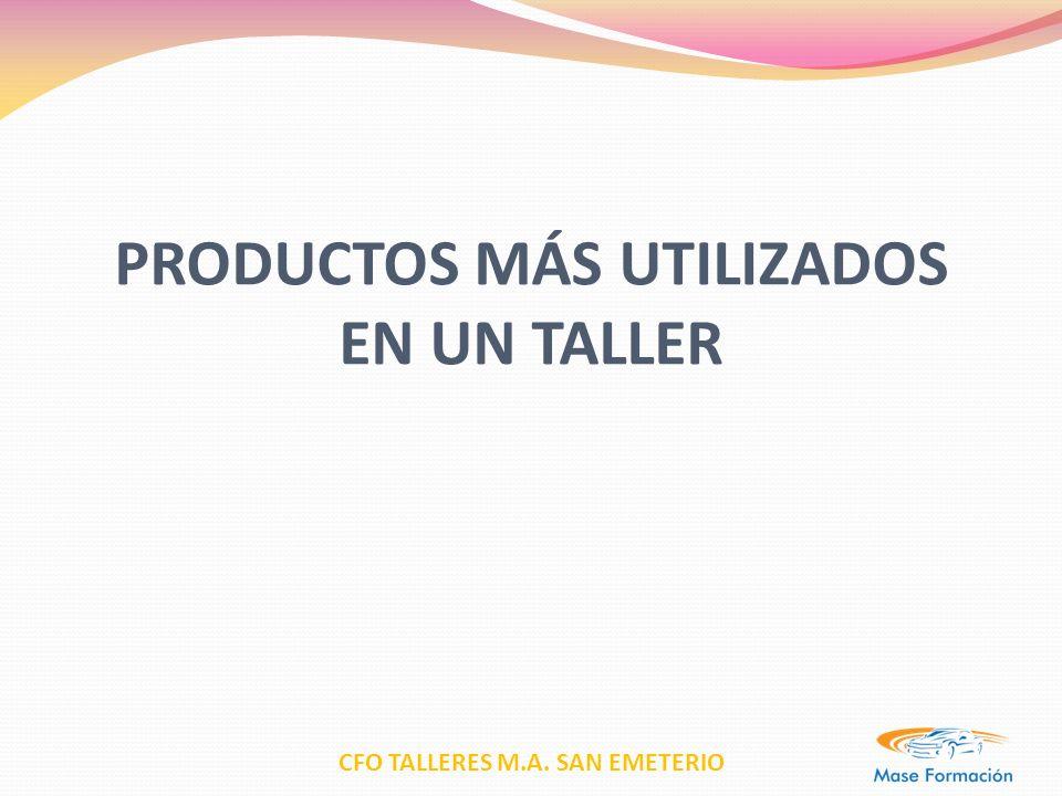 CFO TALLERES M.A. SAN EMETERIO PRODUCTOS MÁS UTILIZADOS EN UN TALLER