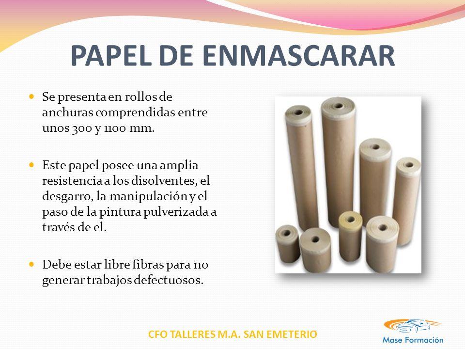 CFO TALLERES M.A. SAN EMETERIO PAPEL DE ENMASCARAR Se presenta en rollos de anchuras comprendidas entre unos 300 y 1100 mm. Este papel posee una ampli