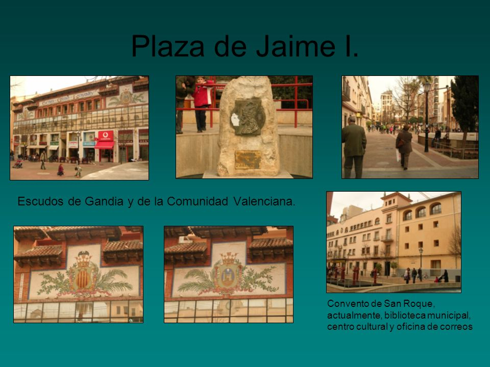 Plaza de Jaime I. Escudos de Gandia y de la Comunidad Valenciana. Convento de San Roque, actualmente, biblioteca municipal, centro cultural y oficina