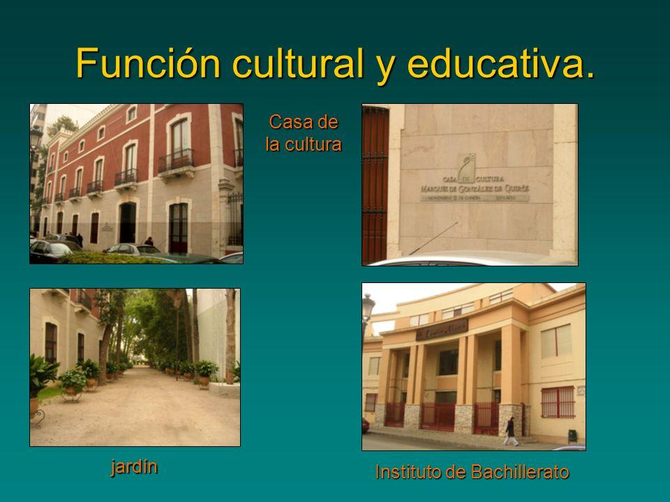 Función cultural y educativa. Casa de la cultura jardín Instituto de Bachillerato