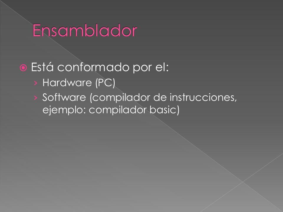 Está conformado por el: Hardware (PC) Software (compilador de instrucciones, ejemplo: compilador basic)