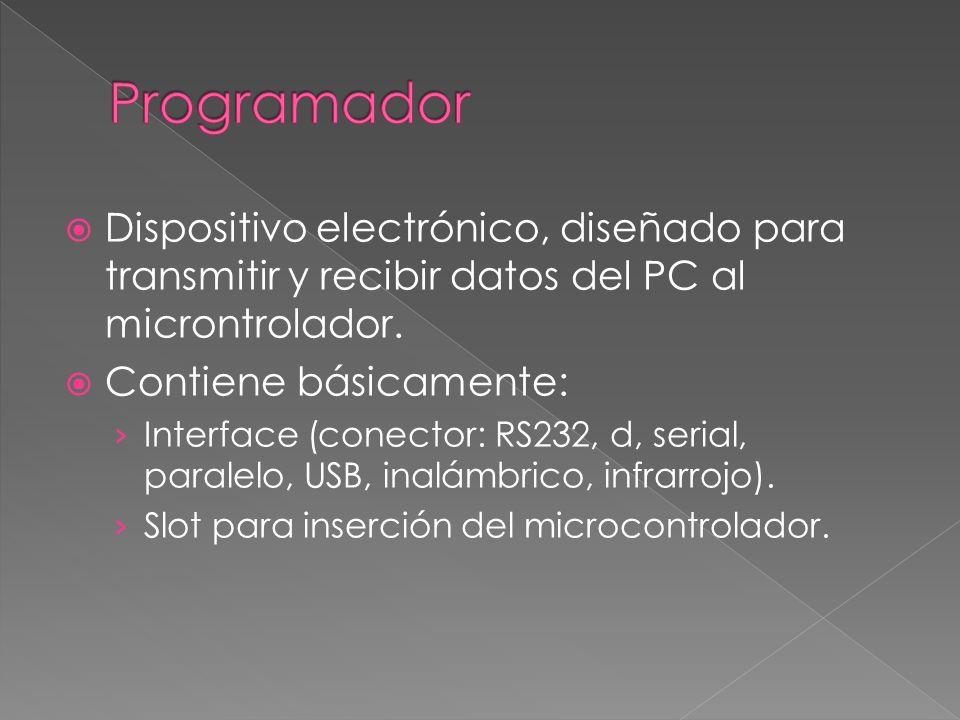 Dispositivo electrónico, diseñado para transmitir y recibir datos del PC al microntrolador. Contiene básicamente: Interface (conector: RS232, d, seria