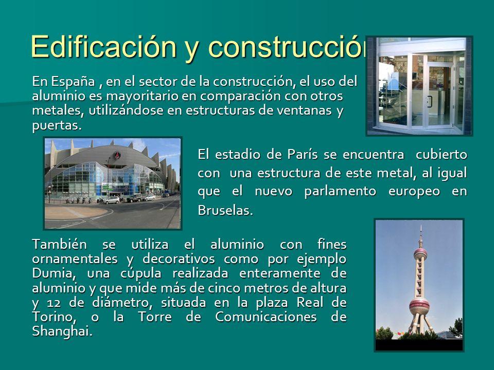 Edificación y construcción : En España, en el sector de la construcción, el uso del aluminio es mayoritario en comparación con otros metales, utilizán