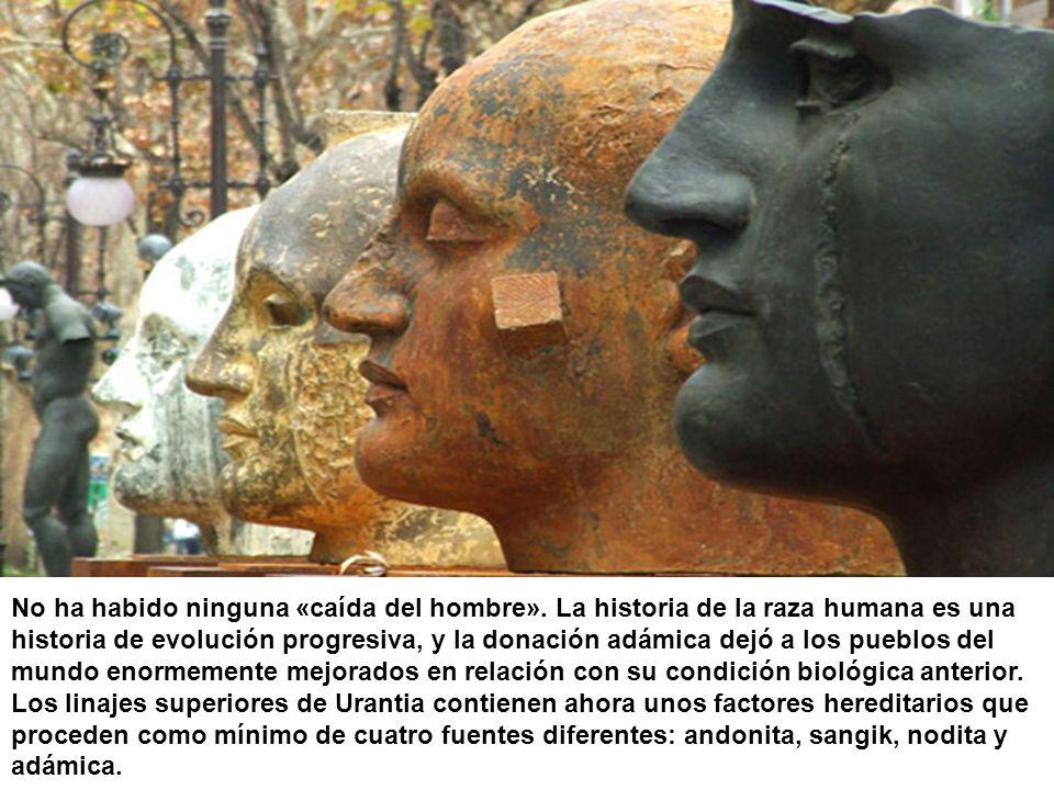 No ha habido ninguna «caída del hombre». La historia de la raza humana es una historia de evolución progresiva, y la donación adámica dejó a los puebl