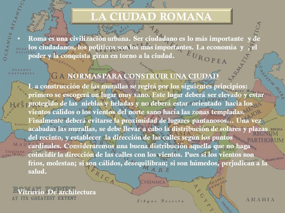 Roma es una civilización urbana. Ser ciudadano es lo más importante y de los ciudadanos, los políticos son los más importantes. La economía y, el pode