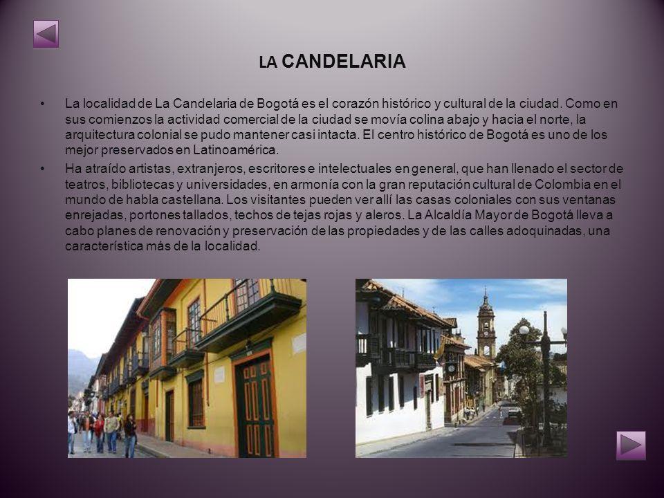 LA CANDELARIA La localidad de La Candelaria de Bogotá es el corazón histórico y cultural de la ciudad.