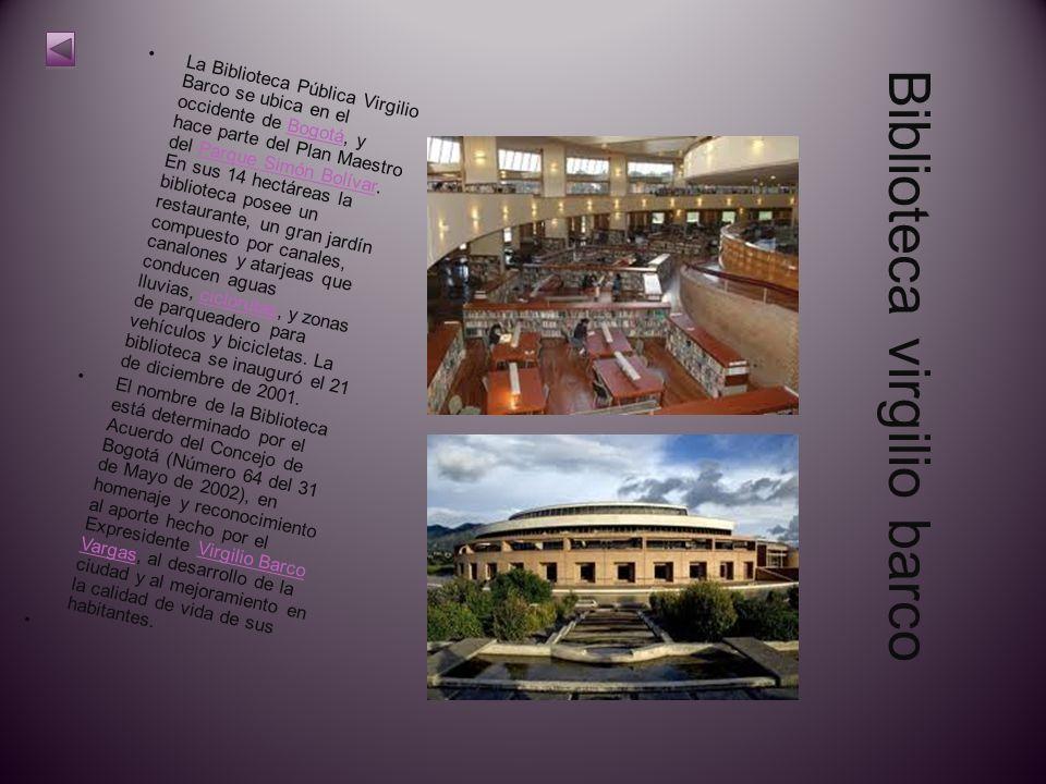 Biblioteca virgilio barco La Biblioteca Pública VirgilioBarco se ubica en eloccidente de Bogotá, y hace parte del Plan Maestrodel Parque Simón Bolívar.